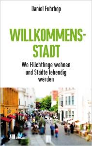 Daniel Fuhrhop - Willkommensstadt